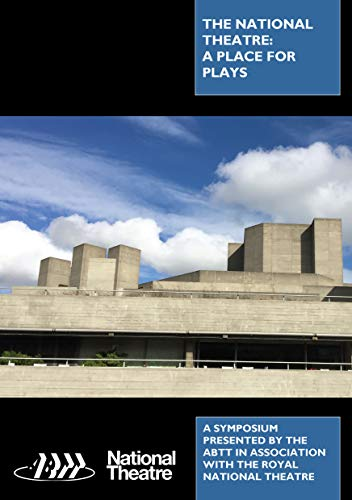 The National Theatre: A Place for Plays: Association of British