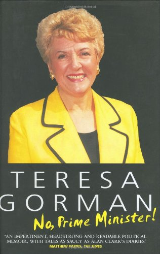 NO, PRIME MINISTER! (SIGNED COPY): GORMAN, Teresa