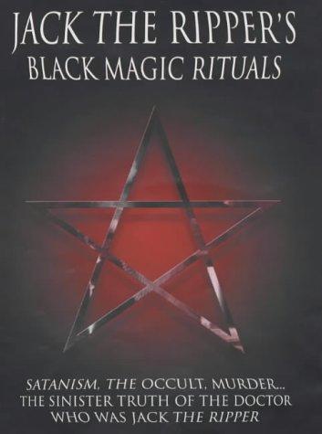 9781904034261: Jack The Ripper's Black Magic Rituals