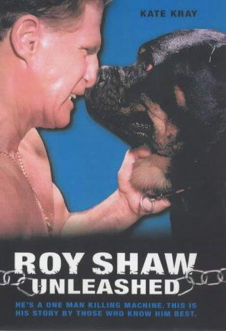 9781904034353: Roy Shaw Unleashed