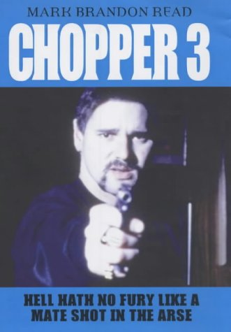 9781904034384: Chopper 3 : Hell Hath No Fury Like a Mate Shot in the Arse