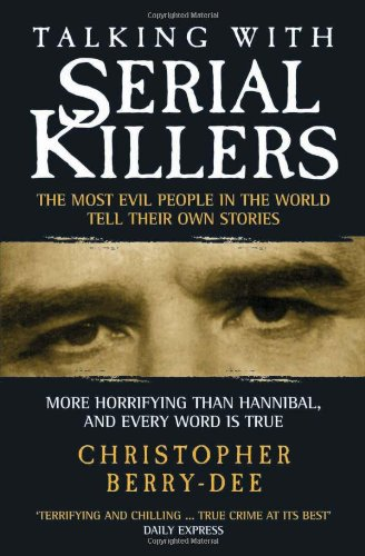 9781904034537: Talking with Serial Killers: The Most Evil People in the World Tell Their Own Stories