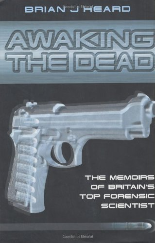 9781904034629: Awaking the Dead: The Memoirs of Britain's Top Forensic Scientist