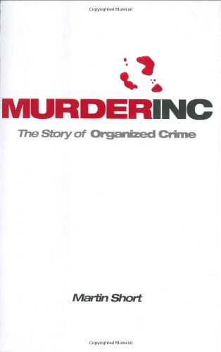 Murder Inc.: The Story of Organised Crime (9781904034650) by Martin Short