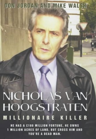 NICHOLAS VAN HOOGSTRATEN. MILLIONAIRE KILLER: Don; Walsh, Mike
