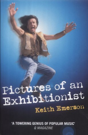 Pictures of an Exhibitionist: Keith Emerson