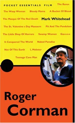 9781904048107: Roger Corman: Almost Everything You Need to Know in One Essential Guide (Pocket Essentials)