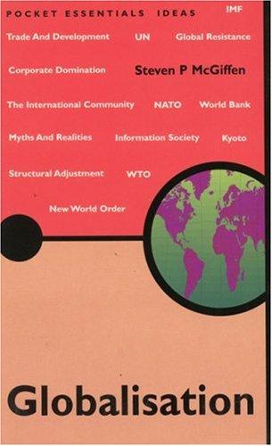 Globalisation (Pocket Essential series): McGiffen, Stephen P.