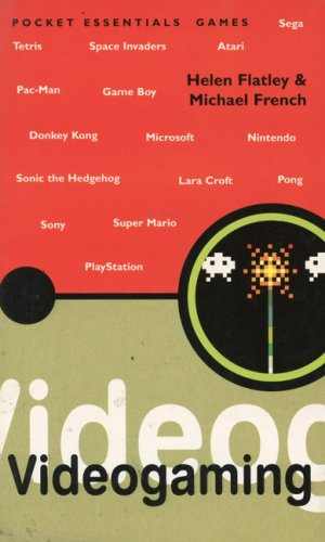 Videogaming (Pocket Essential series) (190404820X) by Helen Flatley; Michael French