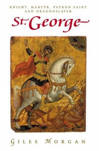 9781904048572: St. George: Knight, Martyr, Patron Saint and Dragonslayer (Pocket Essential series)
