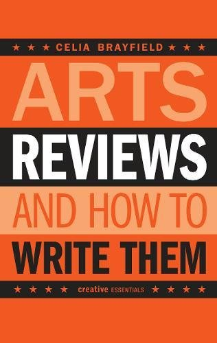 9781904048916: Arts Reviews: And How to Write Them (Creative Essentials)