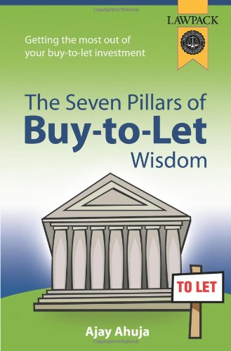 The Seven Pillars of Buy-to-let Wisdom: Ahuja, Ajay