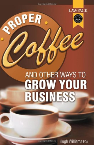 9781904053866: Proper Coffee and Other Ways to Grow Your Business: Simple Steps for Improving Profitability
