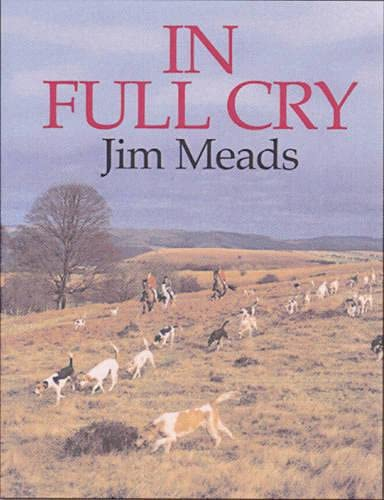 In Full Cry (SCARCE HARDBACK FIRST EDITION, FIRST PRINTING SIGNED BY THE AUTHOR)