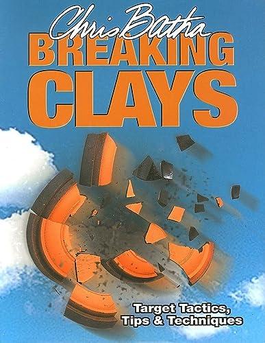 Breaking Clays: Batha, Chris