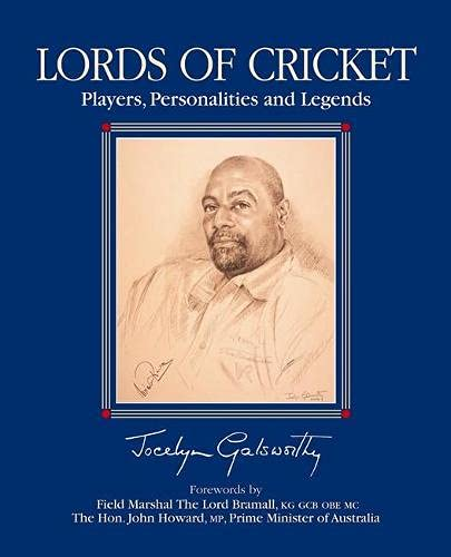 Lords of Cricket: Players, Personalities and Legends: Galsworthy, Jocelyn