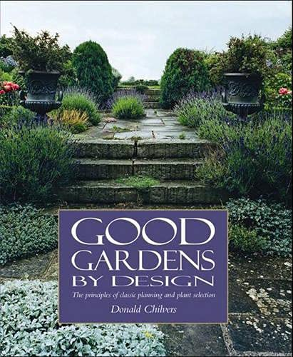 9781904057710: Good Gardens by Design: The Principles of Classic Planning And Plant Selection
