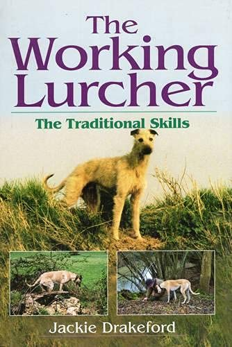 9781904057802: The Working Lurcher: The Traditional Skills