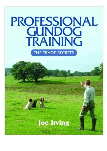9781904057901: Professional Gundog Training: The Trade Secrets