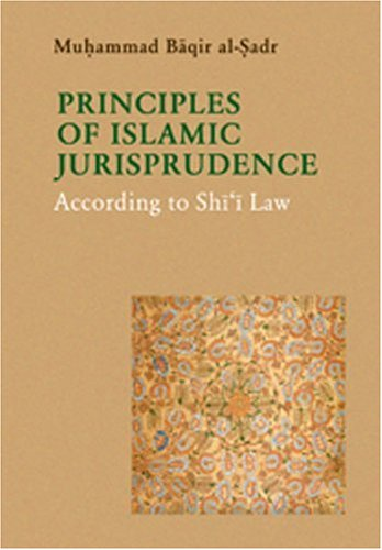 9781904063124: The Principles of Islamic Jurisprudence: According to Shi'i Law