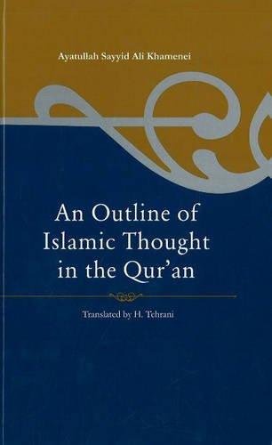 OUTLINE OF ISLAMIC THOUGHT PB: Ayataullah Sayyid Ali Khammenei, translated by H. Tehrani