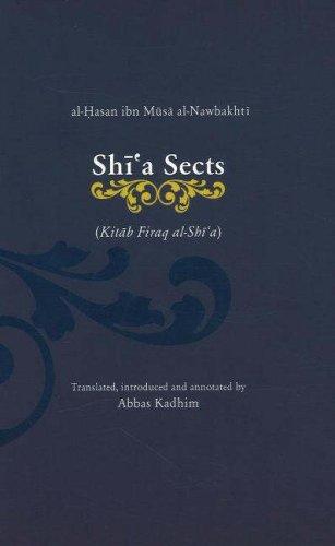 SHI'A SECTS: Kitab Firaq Al-Shi'a: al-Hasan ibn Musa al-Nawbakhti