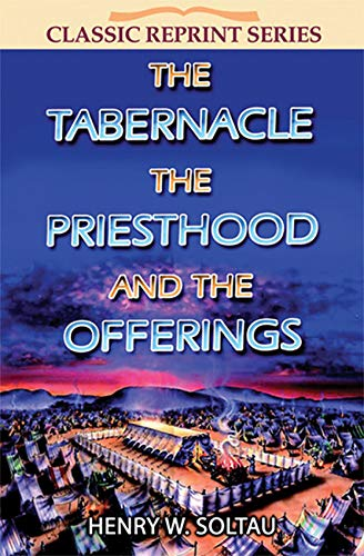 9781904064527: Tabernacle The Priesthood And The Offerings (Classic Re-Print Series)