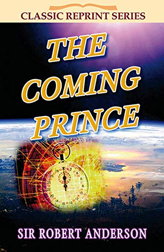 9781904064565: The Coming Prince (Classic Re-print Series)