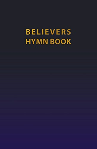Believers Hymn Book: Various Authors