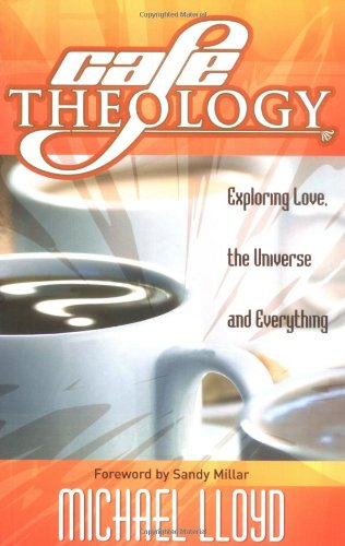 9781904074762: Cafe Theology: Exploring Love, the Universe and Everything