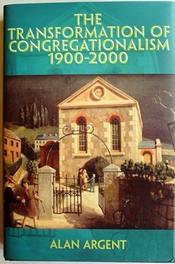 9781904080039: The Transformation of Congregationalism 1900-2000