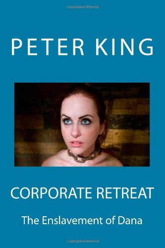 9781904086178: Corporate Retreat: The Enslavement of Dana