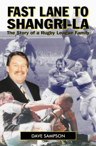 Fast Lane to Shangri-La: The Story of a Rugby League Family.