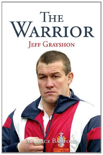 The Warrior: Jeff Grayshon MBE (Paperback): Maurice Bamford