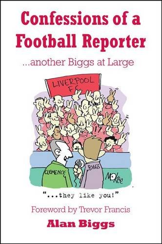 Confessions of a Football Reporter: Biggs, Alan