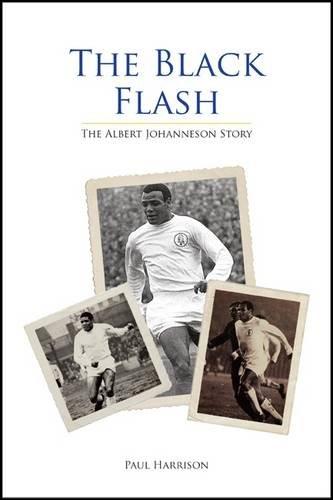 The Black Flash: The Albert Johanneson Story: Harrison, Paul