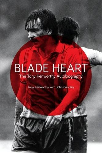 9781904091769: Blade Heart: The Tony Kenworthy Autobiography
