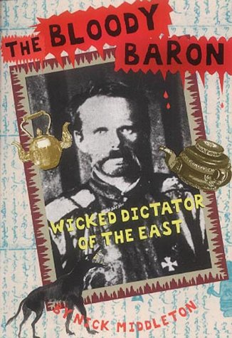 9781904095002: The Bloody Baron: Wicked Dictator Of The East