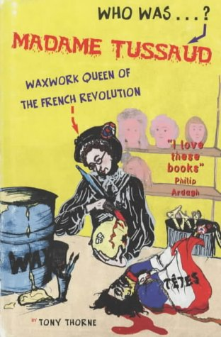 9781904095293: Madame Tussaud: Waxwork Queen of the French Revolution (Who Was...?)