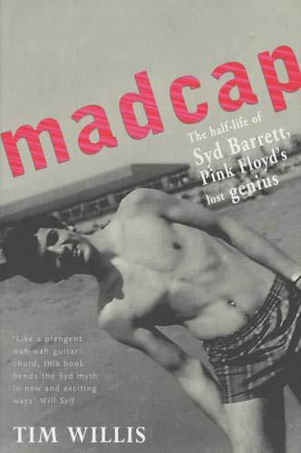 9781904095507: Madcap: The Half-Life of Syd Barrett, Pink Floyd's Lost Genius