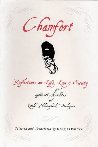 9781904095620: Chamfort : Relections Life Love S: Relections on Life, Love and Society