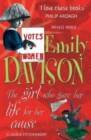 9781904095668: Emily Davison: The Girl Who Gave Her Life for Her Cause (Who Was...?)
