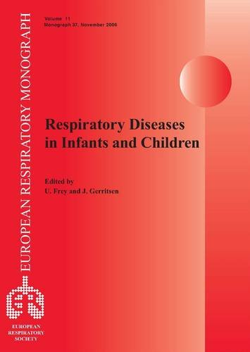 Respiratory Diseases in Infants and Children (European Respiratory Monograph): Europeon Respiratory...
