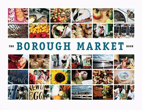 9781904104902: The Borough Market Book: From Roots to Renaissance