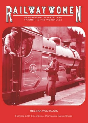 9781904109044: Railwaywomen: Exploitation, Betrayal and Triumph in the Workplace