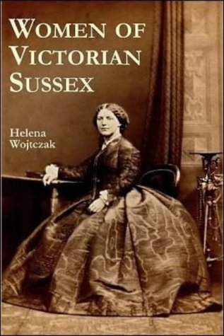 9781904109051: Women of Victorian Sussex: Their Status, Occupations and Dealings with the Law, 1830-1870