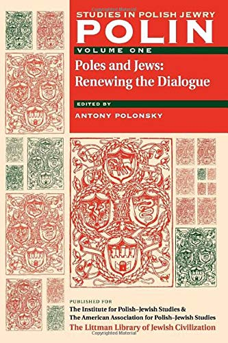Polin Studies in Polish Jewry Volume 1: The Littman Library