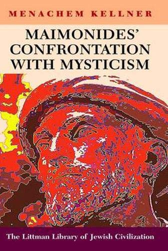 9781904113294: Maimonides' Confrontation with Mysticism (Littman Library of Jewish Civilization)