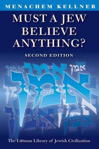 9781904113386: Must a Jew Believe Anything?