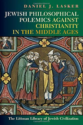 9781904113515: Jewish Philosophical Polemics Against Christianity in the Middle Ages: With a New Introduction (Littman Library of Jewish Civilization)